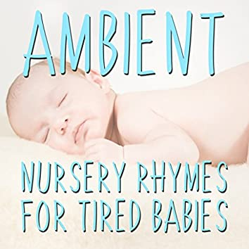 12 Ambient Nursery Rhymes for Tired Babies