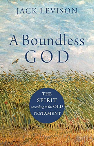 Boundless God: The Spirit According to the Old Testament