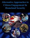 Alternative Approaches to Citizen Engagement In Homeland Security