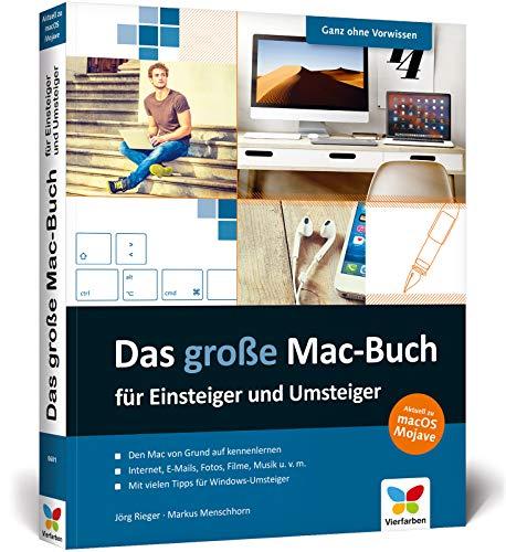 Das große Mac-Buch für Einsteiger und Umsteiger: aktuell zu macOS Mojave. Geeignet für alle Apple-Computer inkl. iMac, Mac mini und MacBook