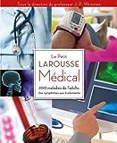 Le Petit Larousse Médical - 200 Maladies De L'adulte Des Symptômes Aux Traitments