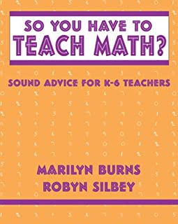 So You Have to Teach Math? Sound Advice for K-6 Teachers