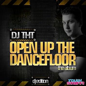 Open Up The Dancefloor (Deejay Edition)