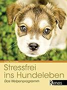 Leslie McDevitt: Stressfrei ins Hundeleben - Das Welpenprogramm
