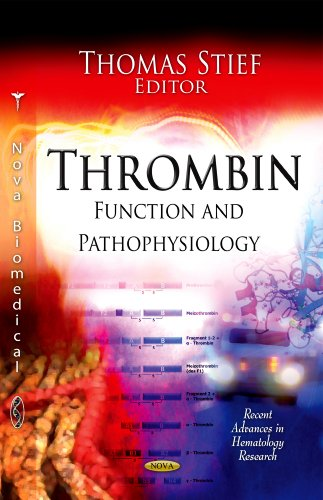 Thrombin (Recent Advances in Hematology Research: Physiology - Laboratory and Clinical Research)