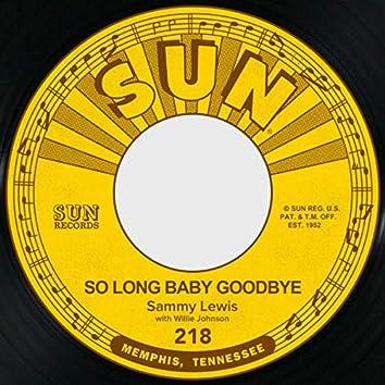 So Long Baby Goodbye / I Feel So Worried