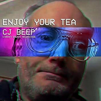Enjoy Your Tea
