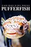 Puffer Fish - Curious Kids Press: Kids book about animals and wildlife, Children's books 4-6