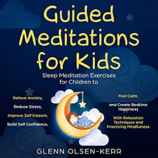 Guided Meditations for Kids                   By:                                                                                                                                 Glenn Olsen-Kerr                               Narrated by:                                                                                                                                 Ivy Starlight                      Length: 3 hrs and 6 mins     Not rated yet     Overall 0.0