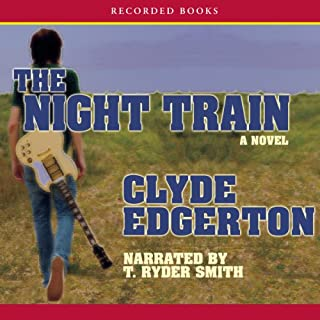 The Night Train     A Novel              By:                                                                                                                                 Clyde Edgerton                               Narrated by:                                                                                                                                 T. Ryder Smith                      Length: 4 hrs and 23 mins     14 ratings     Overall 3.3