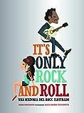 It's Only Rock and Roll: Una historia del rock ilustrada (Guías ilustradas)