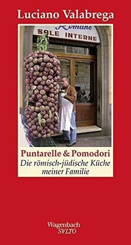 Puntarelle & Pomodori: Die römisch-jüdische Küche meiner Familie (SALTO)
