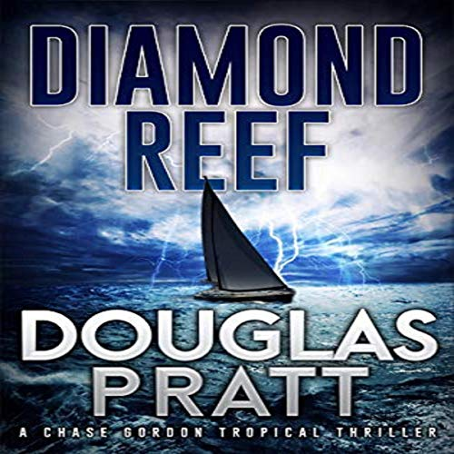 Diamond Reef: A Chase Gordon Tropical Thriller