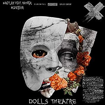 Dolls Theatre (feat. Hayasx, Boneseam)