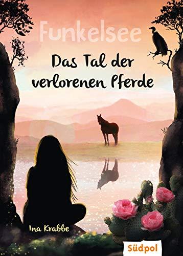 Funkelsee – Im Tal der verlorenen Pferde (Band 5): Pferdebücher mit Tiefgang: Pferde, Freundschaft und große Geheimnisse für Mädchen ab 10