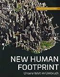 NEW HUMAN FOOTPRINT: Unsere Welt im Umbruch (Edition Human Footprint) - Markus Eisl