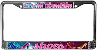 CafePress All About The Shoes Chrome License Plate Frame, License Tag Holder