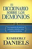 El Diccionario Sobre Los Demonios - Vol. 2: Una Exposicion de Practicas Culturales, Simbolos, Mitos y Doctrina Luciferina