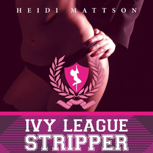 Ivy League Stripper audiobook cover art