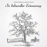 In liebevoller Erinnerung: Kondolenzbuch  | Trauerbuch | Gästebuch für die Beerdigung | Erinnerungen