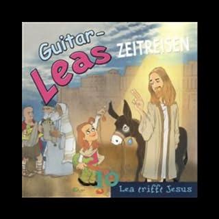 Lea trifft Jesus (Guitar-Leas Zeitreisen, Teil 10) Titelbild