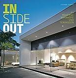 Inside out. 45 moderne Wohnhöfe und Terrassen - Stephen Crafti