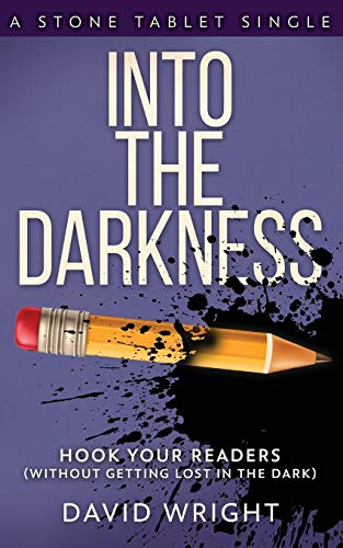 Into The Darkness: Hook Your Readers: 3 (Stone Tablet Singles)
