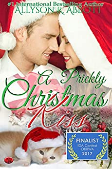 A Prickly Christmas Kiss by [Allyson R. Abbott]
