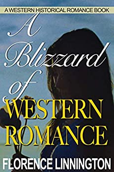 A Blizzard of Western Romance: A Western Historical Romance Book by [Florence Linnington]