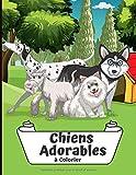 Chiens Adorables à colorier: Livre de coloriage de chiens pour Enfants - Plus de 30 illustrations professionnelles avec des dessins uniques de chiens ... manuelle à la maison I Animaux de compagnie