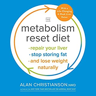 The Metabolism Reset Diet     Repair Your Liver, Stop Storing Fat, and Lose Weight Naturally              Written by:                                                                                                                                 Dr. Alan Christianson                               Narrated by:                                                                                                                                 Dr. Alan Christianson                      Length: 5 hrs and 24 mins     2 ratings     Overall 5.0