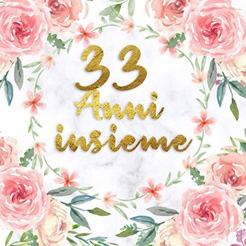 33 anni insieme: 33 anni di matrimonio Libro degli ospiti - Idee per la celebrazione dell'anniversario di matrimonio felice,Regalo di ... con cornice floreale