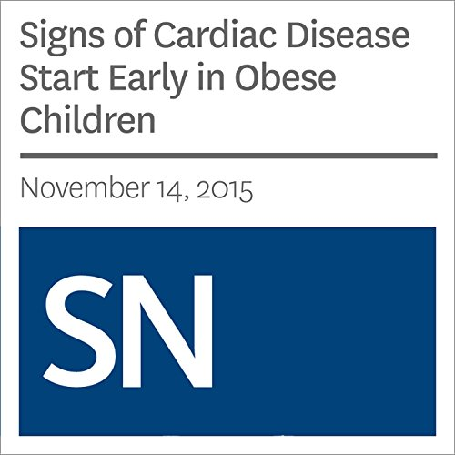 Signs of Cardiac Disease Start Early in Obese Children audiobook cover art