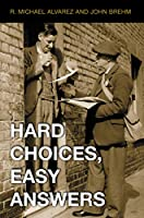 Hard Choices, Easy Answers: Values, Information, and American Public Opinion