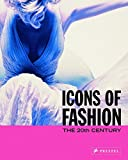 Icons of Fashion: The 20th Century (Prestel's Icons)