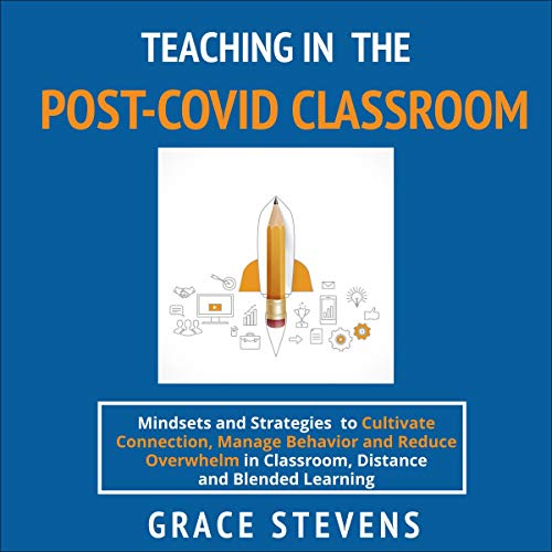 Teaching in the Post Covid Classroom cover art