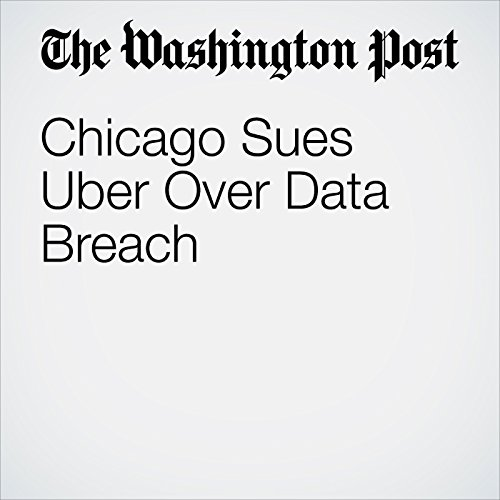Chicago Sues Uber Over Data Breach copertina
