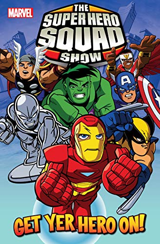 Super Hero Squad Vol. 1: Get Yer Hero On (Marvel Super Hero Squad) (English Edition)
