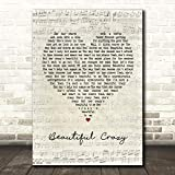 Beautiful Crazy Script Heart Quote Song Lyric Wall Art Gift Print