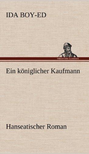 Ein königlicher Kaufmann: Hanseatischer Roman