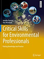 Critical Skills for Environmental Professionals: Putting Knowledge into Practice (Springer Textbooks in Earth Sciences, Geography and Environment)