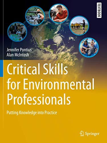 Compare Textbook Prices for Critical Skills for Environmental Professionals: Putting Knowledge into Practice Springer Textbooks in Earth Sciences, Geography and Environment 1st ed. 2020 Edition ISBN 9783030285449 by Pontius, Jennifer,McIntosh, Alan