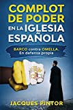 Complot de Poder en la Iglesia Española: Barco contra Omella. En Defensa Propia: 1