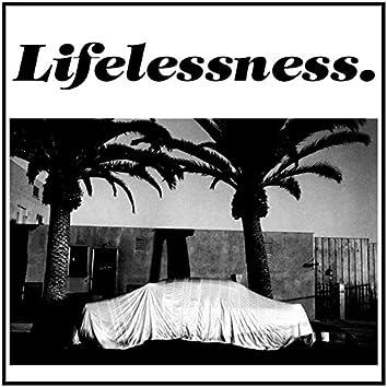 Lifelessness
