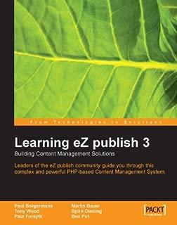 Learning eZ publish 3 : Building content management solutions