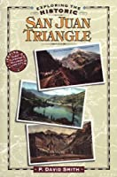 Exploring the Historic San Juan Triangle 094372726X Book Cover