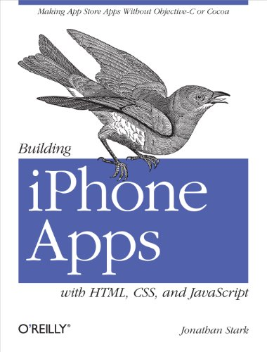 Building iPhone Apps with HTML, CSS, and JavaScript: Making App Store Apps Without...