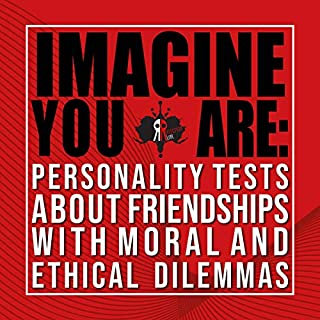 Imagine You Are: Personality Tests About Friendships with Moral and Ethical Dilemmas                   By:                                                                                                                                 Reflection Line                               Narrated by:                                                                                                                                 Millian Quinteros                      Length: 48 mins     Not rated yet     Overall 0.0