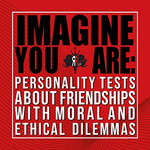 Imagine You Are: Personality Tests About Friendships with Moral and Ethical Dilemmas cover art