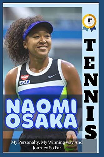 Tennis: And Naomi Osaka - My Personality, My Winning Way And Journey So Far